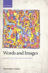 Words and ImagesAn Essay on the Origin of Ideas