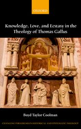 Knowledge, Love, and Ecstasy in the Theology of Thomas Gallus