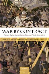 War by ContractHuman Rights, Humanitarian Law, and Private Contractors