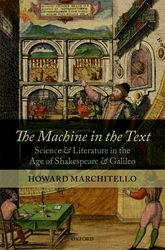 The Machine in the TextScience and Literature in the Age of Shakespeare and Galileo