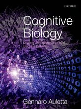 Cognitive BiologyDealing with Information from Bacteria to Minds