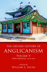 The Oxford History of Anglicanism, Volume VGlobal Anglicanism, c. 1910-2000