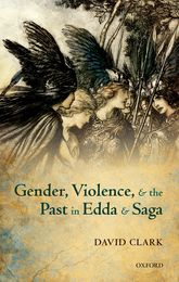 Gender, Violence, and the Past in Edda and Saga