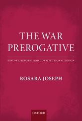 The War PrerogativeHistory, Reform, and Constitutional Design