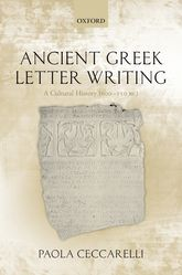 Ancient Greek Letter WritingA Cultural History (600 BC- 150 BC)