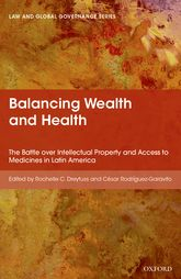 Balancing Wealth and HealthThe Battle over Intellectual Property and Access to Medicines in Latin America