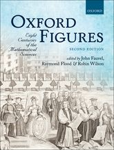 Oxford FiguresEight Centuries of the Mathematical Sciences