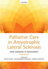 Palliative Care in Amyotrophic Lateral SclerosisFrom Diagnosis to Bereavement, 3rd Edn