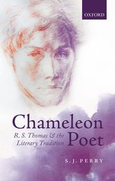 Chameleon PoetR.S. Thomas and the Literary Tradition
