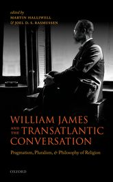 William James and the Transatlantic ConversationPragmatism, Pluralism, and Philosophy of Religion