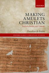 Making Amulets ChristianArtefacts, Scribes, and Contexts