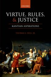 Virtue, Rules, and JusticeKantian Aspirations