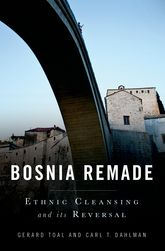 Bosnia RemadeEthnic Cleansing and its Reversal