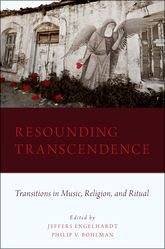 Resounding TranscendenceTransitions in Music, Religion, and Ritual