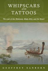 Whipscars and Tattoos: The Last of the Mohicans, Moby-Dick, and the Maori