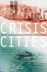Crisis CitiesDisaster and Redevelopment in New York and New Orleans