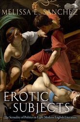 Erotic Subjects: The Sexuality of Politics in Early Modern English Literature