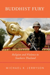 Buddhist FuryReligion and Violence in Southern Thailand