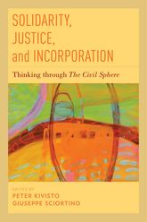 Solidarity, Justice, and IncorporationThinking through The Civil Sphere