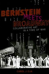 Bernstein Meets BroadwayCollaborative Art in a Time of War