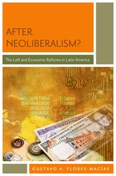 After Neoliberalism?The Left and Economic Reforms in Latin America