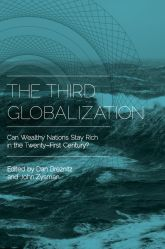 The Third GlobalizationCan Wealthy Nations Stay Rich in the Twenty-First Century?