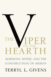 The Viper on the HearthMormons, Myths, and the Construction of Heresy