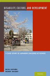 Disability, Culture, and DevelopmentA Case Study of Japanese Children at School