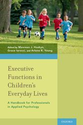 Executive Functions in Children's Everyday LivesA Handbook for Professionals in Applied Psychology